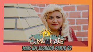 MAIS UM SEGREDO - PARTE 02!