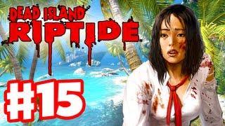 Dead Island Riptide - Gameplay Walkthrough Part 15 - Militarized Zone (PC, XBox 360, PS3)