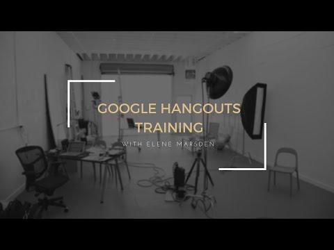 Google HangoutsTraining with Elene Marsden
