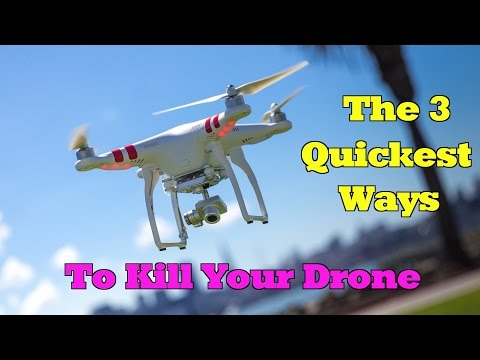 The 3 Quickest Ways to Kill Your Drone