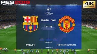 PES 2019 (PC) Barcelona vs Manchester United | UEFA CHAMPIONS LEAGUE QUARTER FINAL | 16/4/2019