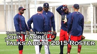 Red Sox Spring Training  Manager John Farrell Talks About 2015 Roster