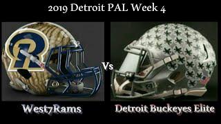 2019 Detroit PAL (C-Team) West7Rams Vs Detroit Buckeyes Elite Week 4