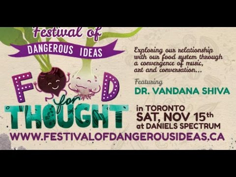VANDANA SHIVA Part 1 - The Festival of Dangerous Ideas: Food For Thought - Toronto 2014