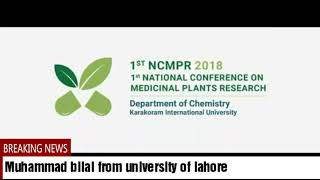 Muhammad bilal from university of lahore 1st National Conference on Medicinal Plant Research at KIU
