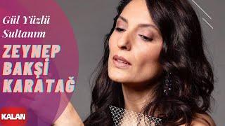 Zeynep Bakşi Karatağ - Gül Yüzlü Sultanım [ Usulca © 2018 Kalan Müzik ]