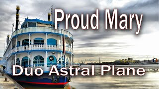 Proud Mary - live recording  Astral Plane