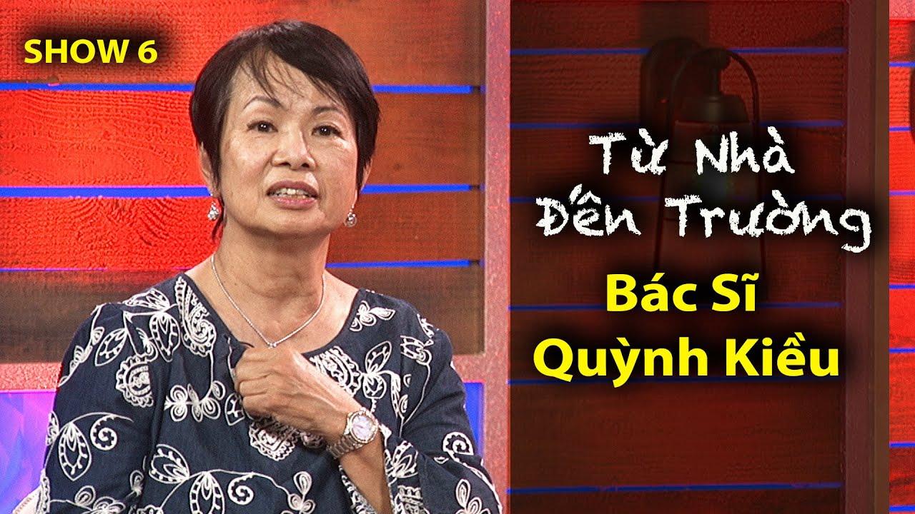 """""""Từ Nhà Đến Trường"""" với Bác Sĩ Quỳnh Kiều (Show 6)"""