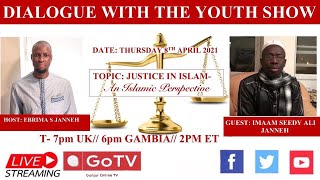 "Dialogue With The Youth Show:- ""JUSTICE"": An Islamic Perspective, with Imam Sheikh Seedy Ali Janneh"