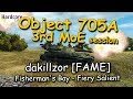 WOT: Object 705A, 3rd MoE session, dakillzor [FAME], WORLD OF TANKS