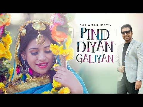 Pind Diyan Galiyan: Bai Amarjeet (Full Song) Jassi Bros | Latest Punjabi Song 2018