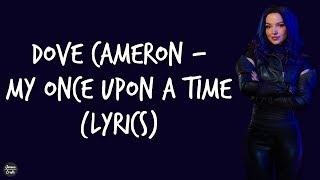 Dove Cameron - My Once Upon a Time (Lyrics)