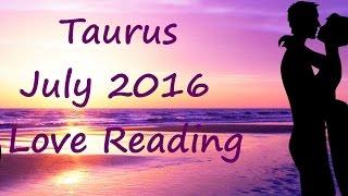 Taurus July 2016 Love Tarot Reading