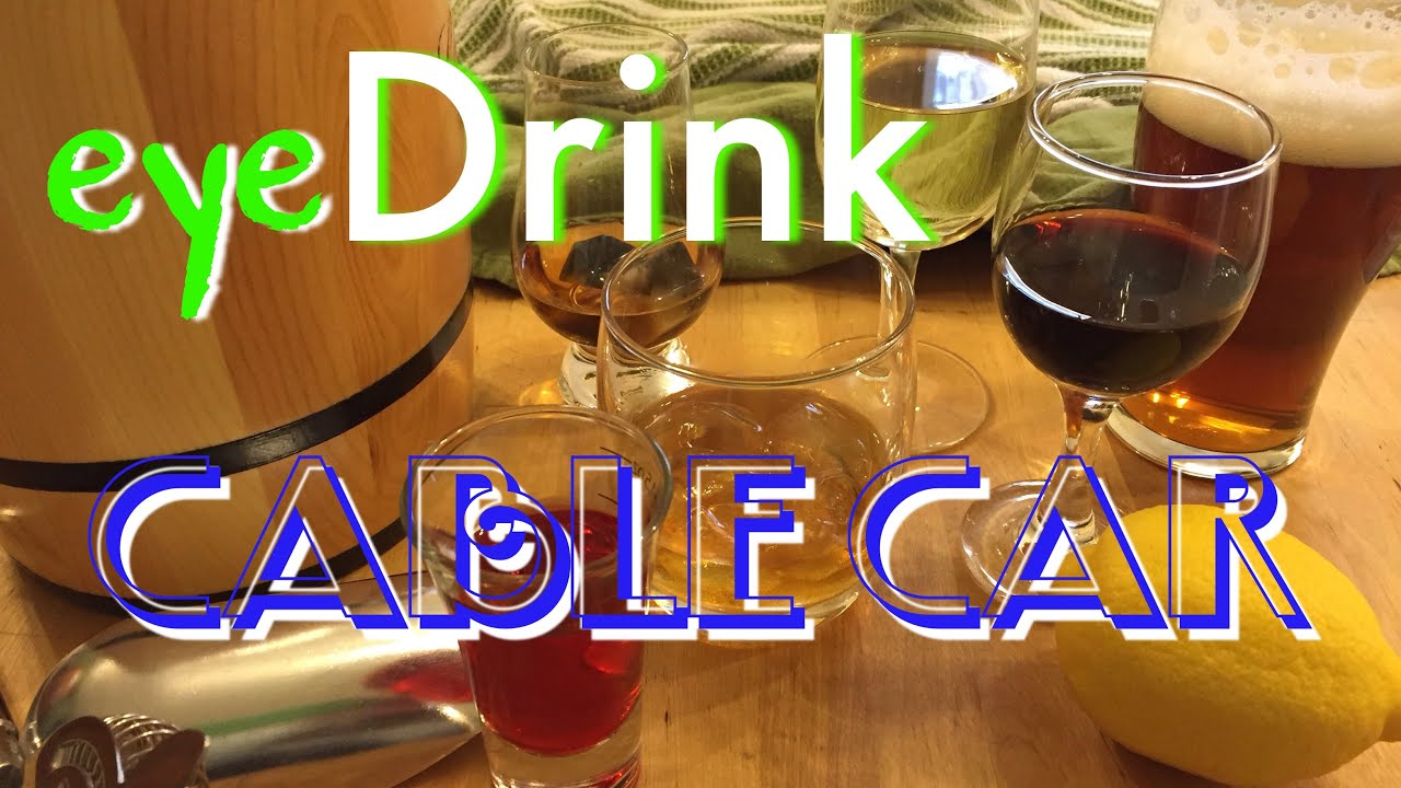 Cable Car Drink: Cocktail -- CABLE CAR (Day 8) -- 12 Days Of Cocktails
