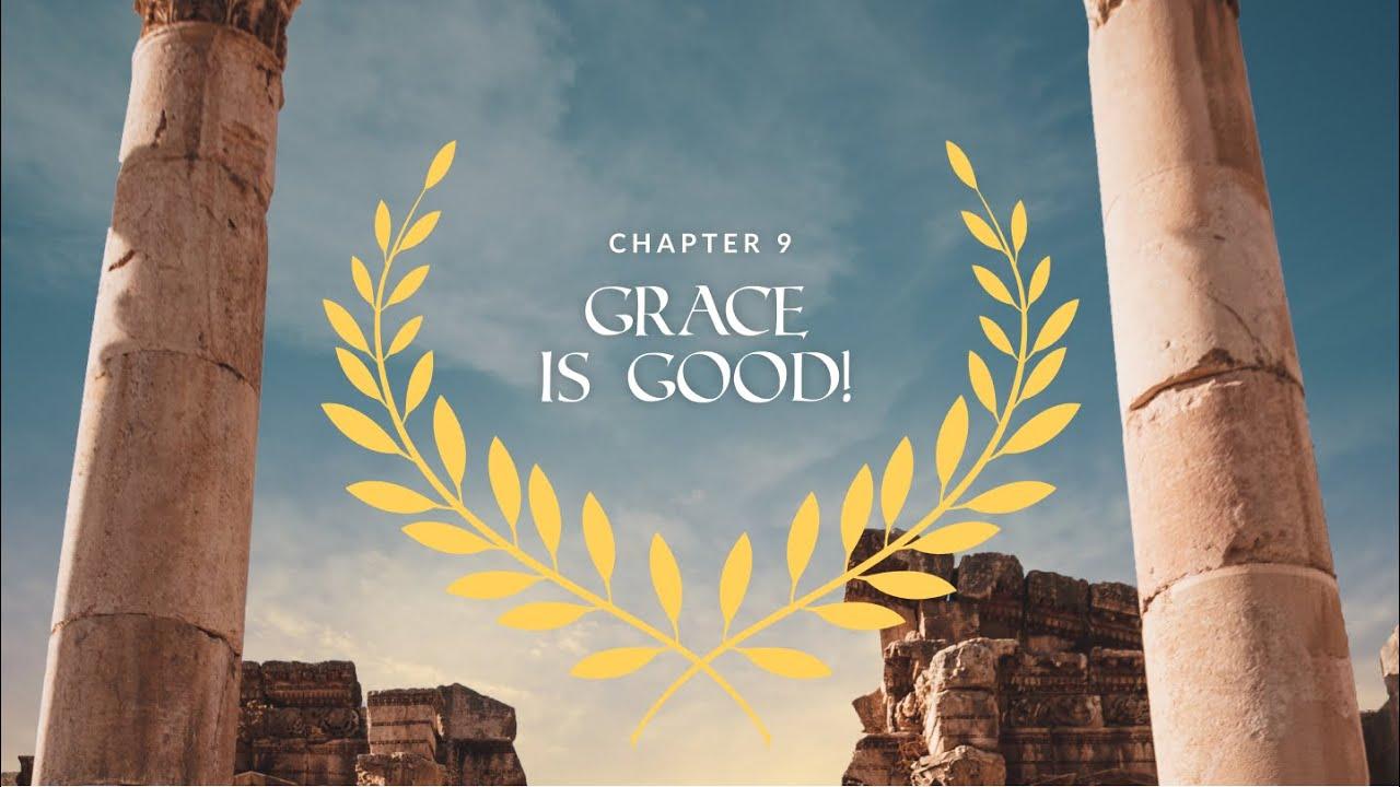Romans Ch. 9   Grace is Good!