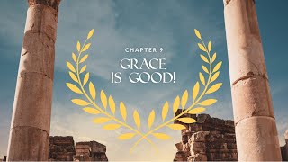 Romans Ch. 9 | Grace is Good!