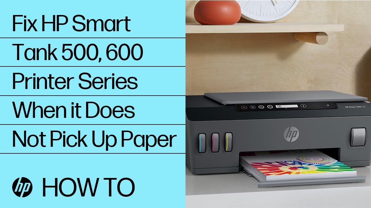 Fix Hp Smart Tank 500 600 Printer Series When It Does Not Pick Up Paper Hp Smart Tank Hp Youtube