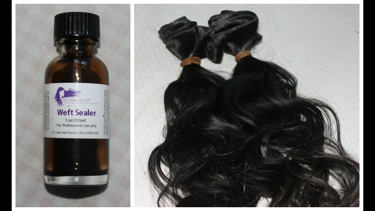 How To Seal Wefts On Virgin Hair To Prevent Shedding