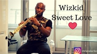 WizKid - Sweet Love [Saxophone Instrumental Cover]