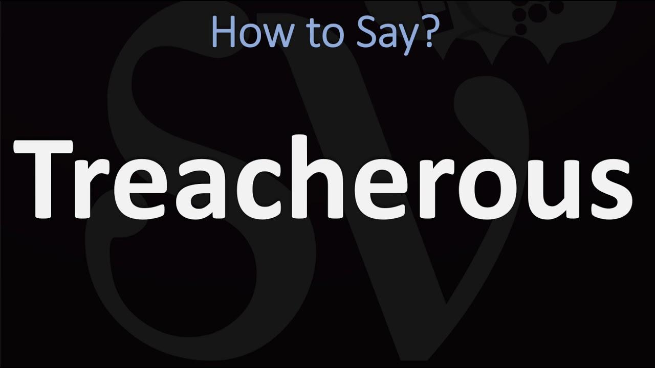 How to Pronounce Treacherous? (CORRECTLY)
