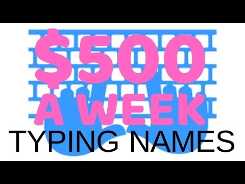 $500 A WEEK TYPING NAMES   TYPING JOBS ONLINE PHILIPPINES