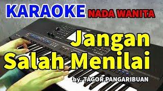 Download Mp3 Jangan Kau Salah Menilaiku - Nada Wanita | Karaoke Hd By Tagor Pangaribuan