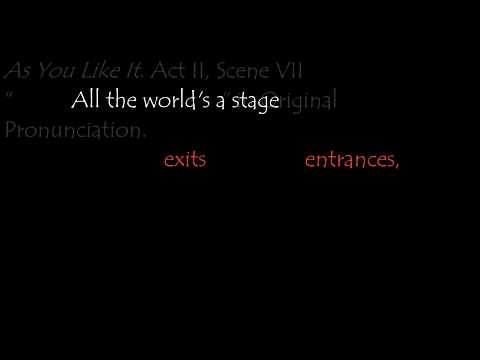 """Shakespeare: """"All the world's a stage"""" in Original Pronunciation."""