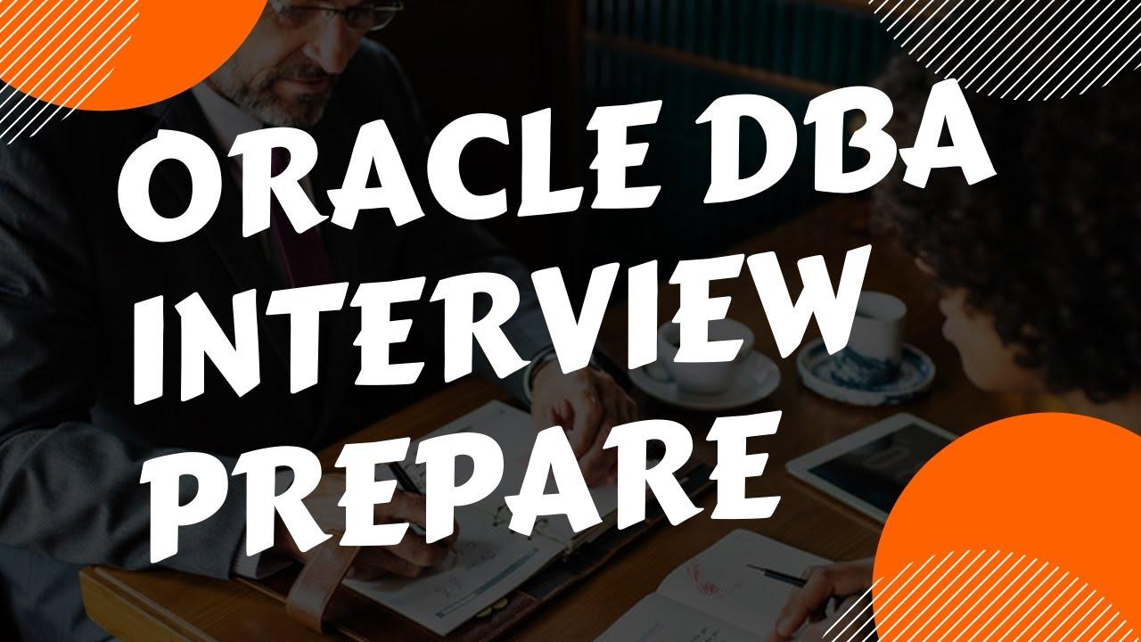oracle dba interview prepare oracle dba interview prepare