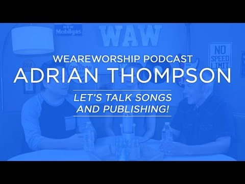 Let's Talk Songs and Publishing! - Adrian Thompson