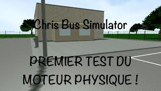 Chris Bus Simulator : premier test du moteur graphique et physique !