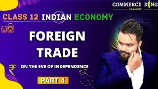 #4, Foreign trade | at the eve of independence | Indian economic development | Class 12