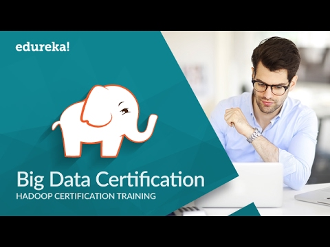 Big Data Certification | Hadoop Certification | Cloudera Certification | Edureka