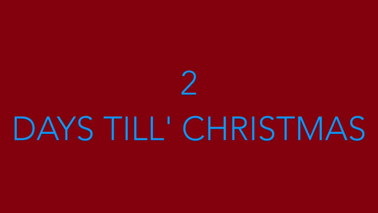HOW MANY DAYS TILL\' CHRISTMAS? - YouTube