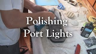 How to polish cloudy plastic and acrylic port lights and windows.