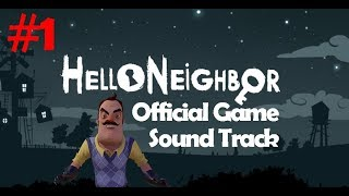 HELLO NEIGHBOR COMPLETE GAME OST #1 ACT 1 INTRO - MUSIC 15 MINUTES!!!