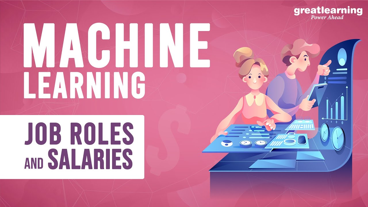 Machine Learning Job Roles and Salaries | Machine Learning Engineer | ML Trends | Great Learning