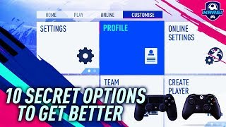 10  SECRET SETTINGS TO USE & GET BETTER AT FIFA 19 TUTORIAL!