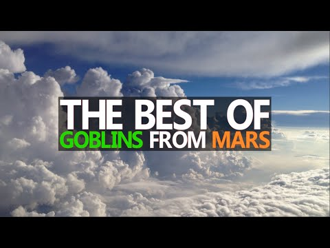 Best of Goblins from Mars | 2016 Mix