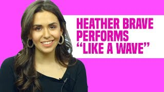 "Heather Brave ""Like a Wave"" Live Performance"