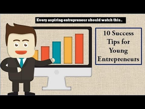 10 Success Tips for Young Entrepreneurs (Entrepreneurial tips)