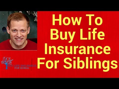 How To Get Life Insurance For Siblings