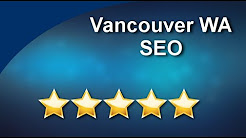 Vancouver WA SEO 5 Star Review