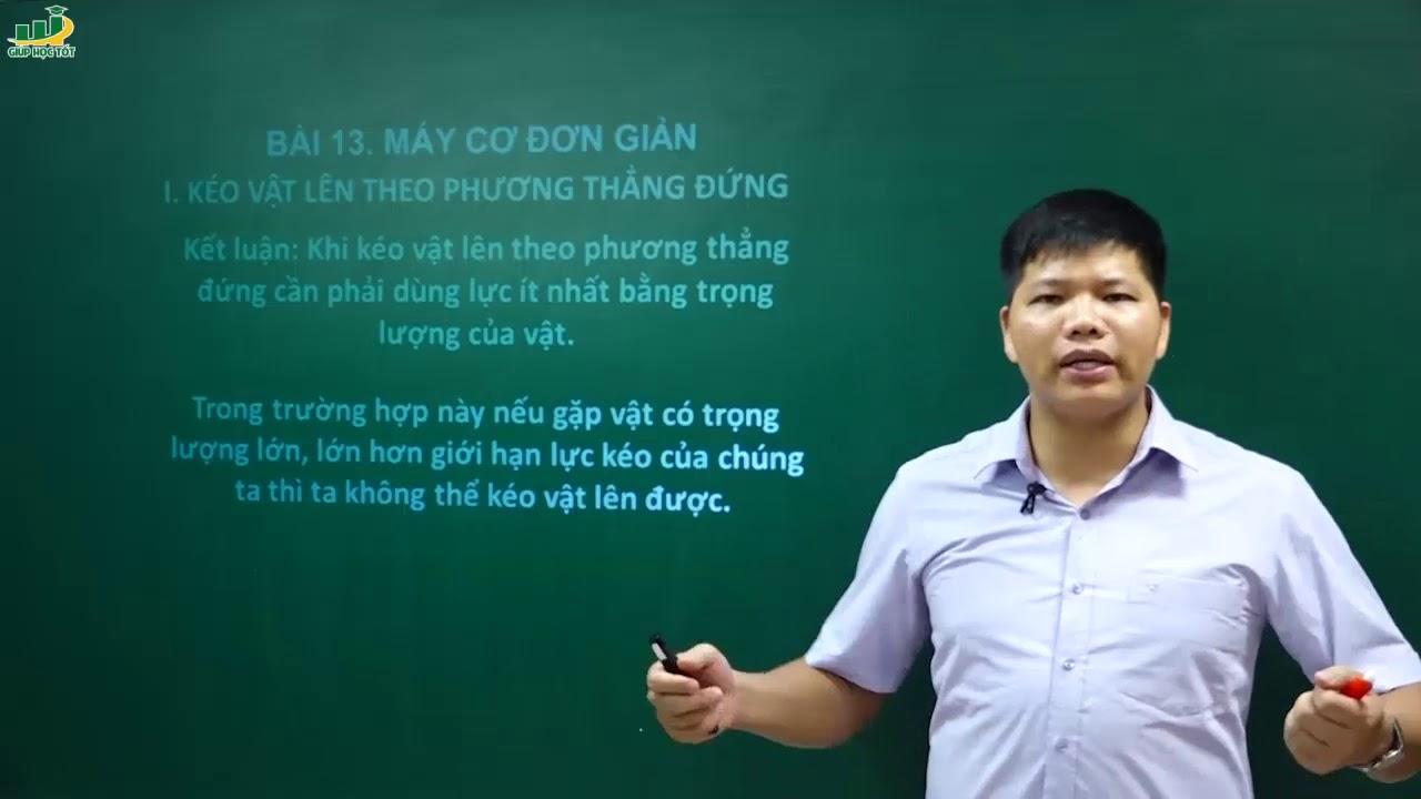 Vật Lí Lớp 6 – Bài 13 máy cơ đơn giản vật lý 6 | Thầy Trần Văn Huỳnh
