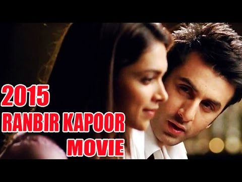 Ranbir Kapoor's Upcoming Movies List 2015 - YouTube