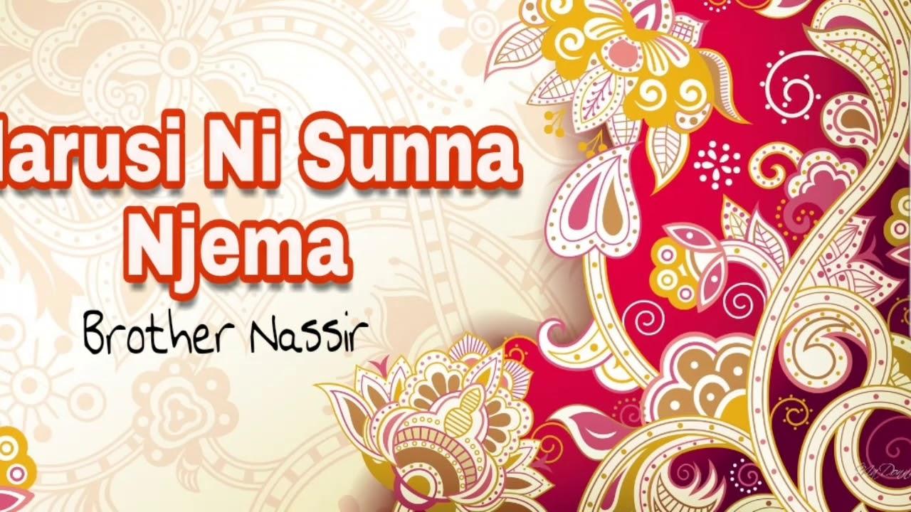 Download Qasida Nzuri Ya Harusi - Harusi Ni Sunna Njema |Imerekodiwa 2010 Na Brother Nassir