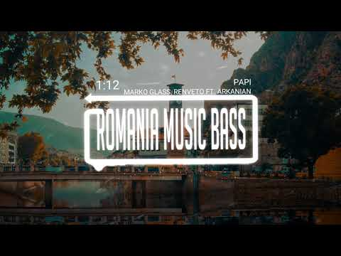 MARKO GLASS, RENVTØ - PAPI (ft. ARKANIAN) (Bass Boosted)