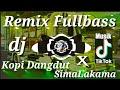 Dj Kopi Dangdut X Simalakama Tiktok Viral Remix Fullbass Musik Tiktok Terbaru   Mp3 - Mp4 Download