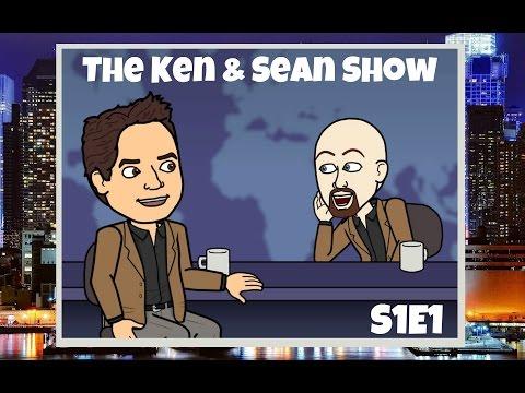 Ken & Sean Show S1E1