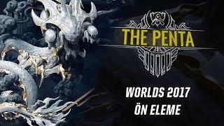The Penta: Worlds 2017 Ön Eleme
