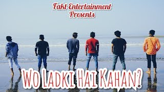 Wo Ladki Hai Kahan   Dil Chahta Hai   Music Video   Fakt Entertainment  